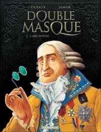 Double masque, Tome 3 : L'archifou
