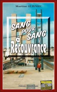 Sang pour Sang a Recouvrance