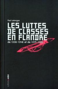 Les luttes de classe en Flandre de 1336-1348 et 1379-1385 : De klassenstrijd in Vlaanderen van 1336-1348 en van 1379-1385
