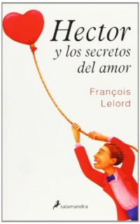 Hector y los secretos del amor/ Hector and the Secrets of Love