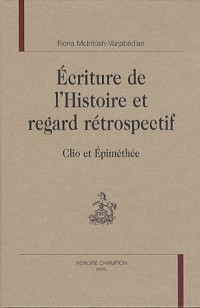 Ecriture de l'histoire et regard rétrospectif. Clio et Epiméthée