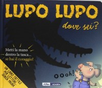 Lupo lupo dove sei? Libro pop-up