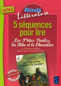 5 Séquences pour lire Les P'tites Poules, la Bête et le Chevalier de Christian Jolibois, illustré par Christian Heinrich : Cycle 2