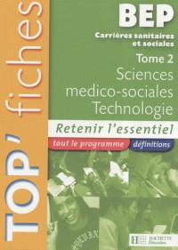 Sciences médico-sociales Technologie BEP CSS : Tome 2