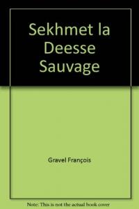 Sekhmet la Deesse Sauvage