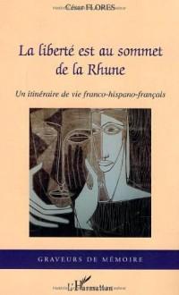 La liberté est au sommet de la Rhune : un itinéraire de vie franco-hispano-français : récit témoignage