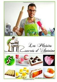 les plaisirs sucres d'Antoine