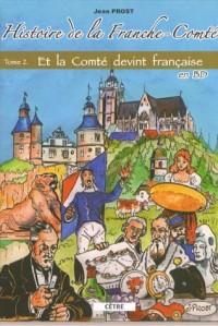 Histoire de la Franche-Comté en BD, Tome 2 : Et la Comté devint française