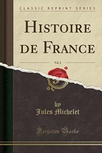 Histoire de France, Vol. 2 (Classic Reprint)