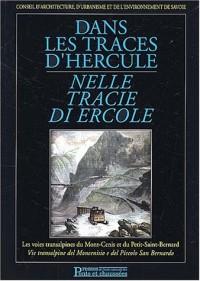 Dans les traces d'Hercule : Les Voies transalpines du Mont-Cenis et du Petit-Saint-Bernard