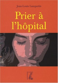 Prier à l'hôpital
