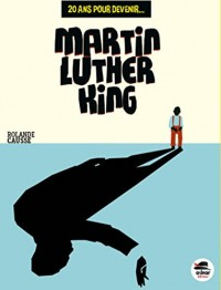 20 ans pour devenir... Martin Luther King