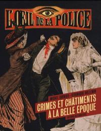 L'oeil de la police : Crime et châtiment à la Belle Epoque