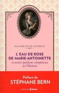 L'eau de violette de marie-antoinette et autres parfums de l'histoire