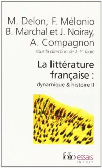 La littérature française : dynamique & histoire : Tome 2