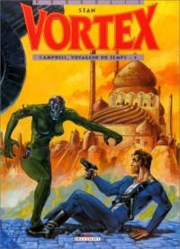 Vortex, tome 2 : Campbell, voyageur du temps