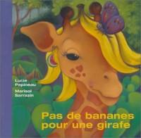 Pas de bananes pour une girafe