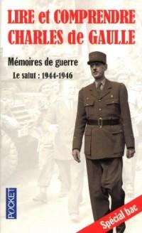 Lire et comprendre Charles de Gaulle : Mémoires de guerre - Le salut : 1944-1946