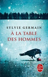 A la table des hommes [Poche]
