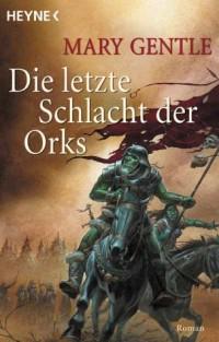 Die letzte Schlacht der Orks