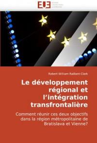 Le développement régional et l'intégration transfrontalière: Comment réunir ces deux objectifs dans la région métropolitaine de Bratislava et Vienne?