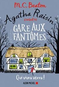 Agatha Raisin enquête 14 - Gare aux fantômes : Qui vivra verra !  width=