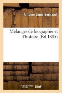 Melanges de Biographie et d Histoire ed 1885