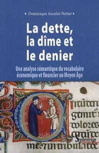 La dette, la dîme et le denier : Une analyse sémantique du vocabulaire économique et financier au Moyen Age