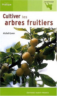 Cultiver les arbres fruitiers