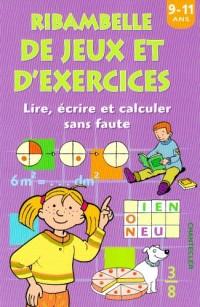 Ribambelle de jeux et d'exercices : Lire, écrire et calculer sans faute, 9-11 ans