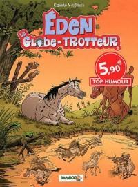 Eden le Globe Trotteur Top Humour 2012