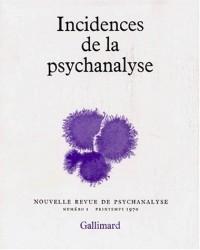 Nouvelle revue de psychanalyse 1. Incidences de la psychanalyse