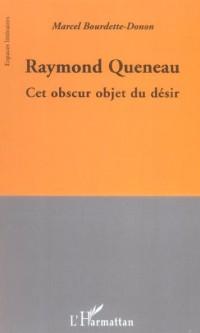 Raymond (Obscur) Queneau  Objet du Desir