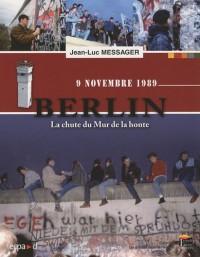 9 NOVEMBRE 1989. BERLIN, LE MUR DE LA HONTE.