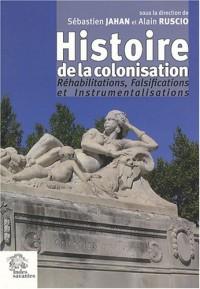 Histoire de la colonisation : Réhabilitations, Falsifications et Instrumentalisations