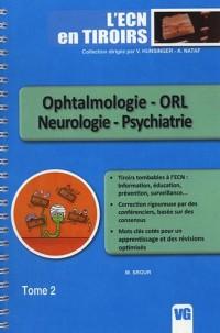 L'ECN en tiroirs : Tome 2, Ophtalmologie - ORL - Neurologie - Psychiatrie