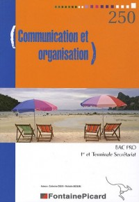 Communication et organisation Bac Pro 1re et Tle Secrétariat
