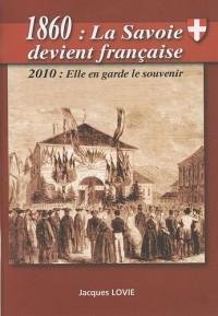 1860 : La Savoie devient française : 2010, elle en garde le souvenir
