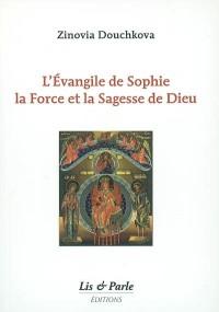 L'Évangile de Sophie, la force et la sagesse de Dieu