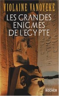 Les grandes énigmes de l'Egypte