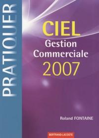 Pratiquer Ciel gestion commerciale 2007