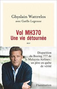 Vol MH370 - Une vie détournée