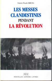 Les messes clandestines pendant la Révolution