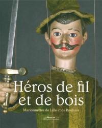 Héros de fils et de bois : Marionnettes à Lille et Roubaix