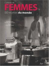 Cuisines de femmes : 100 recettes du monde