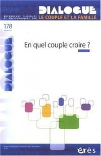 Dialogue 178 - en Quel Couple Croire?