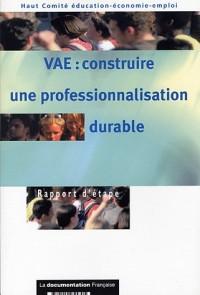 VAE : construire une professionalisation durable : Rapport d'étape