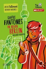 Quatre fantômes im neuen Berlin [Poche]