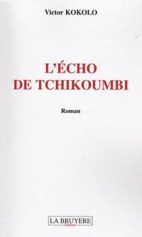 L'écho de Tchikoumbi