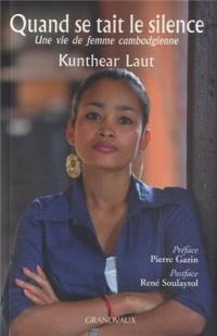 Quand se tait le silence - Une vie de femme cambodgienne